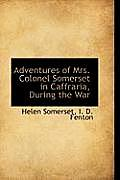 Adventures of Mrs. Colonel Somerset in Caffraria, During the War