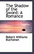 The Shadow of the Sword: A Romance