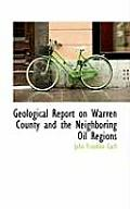 Geological Report on Warren County and the Neighboring Oil Regions