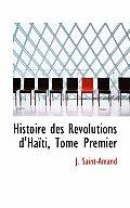 Histoire Des Revolutions D'Haiti, Tome Premier
