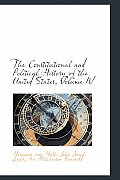 The Constitutional and Political History of the United States, Volume IV
