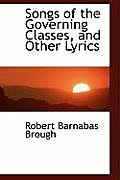 Songs of the Governing Classes, and Other Lyrics