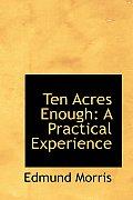 Ten Acres Enough: A Practical Experience