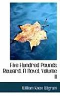 Five Hundred Pounds Reward. a Novel, Volume II
