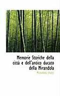 Memorie Storiche Della Citt E Dell'antico Ducato Della Mirandola