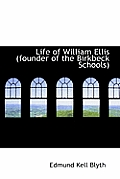 Life of William Ellis: Founder of the Birkbeck Schools