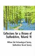 Collections for a History of Staffordshire, Volume VI