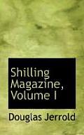 Shilling Magazine, Volume I