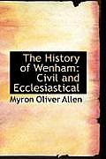 The History of Wenham: Civil and Ecclesiastical