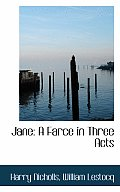 Jane: A Farce in Three Acts
