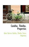 Catullus. Tibullus. Propertius