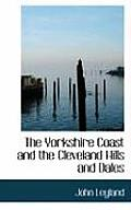 The Yorkshire Coast and the Cleveland Hills and Dales