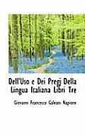 Dell'uso E Dei Pregj Della Lingua Italiana Libri Tre