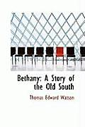 Bethany: A Story of the Old South