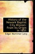 History of the Newark Baptist City Mission: From Its Origin in 1851