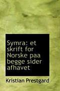 Symra: Et Skrift for Norske Paa Begge Sider Afhavet