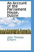 An Account of the Parliament House, Dublin