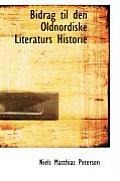 Bidrag Til Den Oldnordiske Literaturs Historie