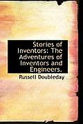 Stories of Inventors: The Adventures of Inventors and Engineers.