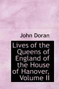 Lives of the Queens of England of the House of Hanover, Volume II