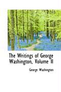 The Writings of George Washington, Volume II