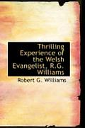 Thrilling Experience of the Welsh Evangelist, R.G. Williams