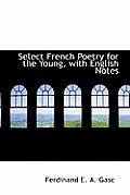 Select French Poetry for the Young, with English Notes
