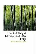 The Vital Study of Literature, and Other Essays