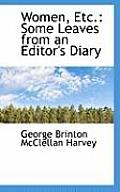 Women, Etc.: Some Leaves from an Editor's Diary