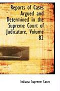 Reports of Cases Argued and Determined in the Supreme Court of Judicature, Volume 82