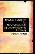 Nordisk Tidsskrift for Almendannende Og Underholdende L Sning