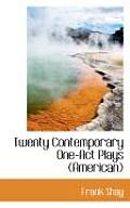 Twenty Contemporary One-Act Plays (American)