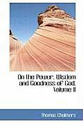 On the Power, Wisdom and Goodness of God, Volume II
