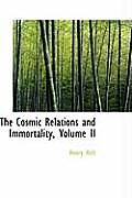 The Cosmic Relations and Immortality, Volume II
