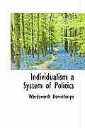 Individualism a System of Politics