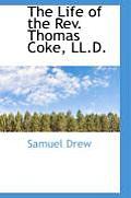 The Life of the REV. Thomas Coke, LL.D.