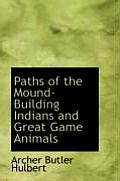 Paths of the Mound-Building Indians and Great Game Animals