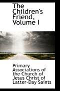 The Children's Friend, Volume I