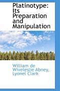 Platinotype: Its Preparation and Manipulation