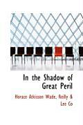 In the Shadow of Great Peril