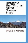 History vs. the Whitman Saved Oregon Story