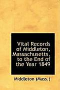 Vital Records of Middleton, Massachusetts, to the End of the Year 1849