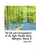 The Life and Correspondence of the Right Honable Henry Addington, Volume II