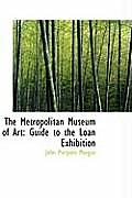 The Metropolitan Museum of Art: Guide to the Loan Exhibition
