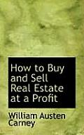 How to Buy and Sell Real Estate at a Profit