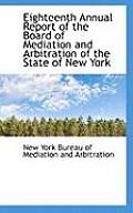 Eighteenth Annual Report of the Board of Mediation and Arbitration of the State of New York
