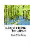 Teaching as a Business: Four Addresses
