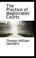 The Practice of Magistrates' Courts