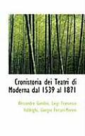 Cronistoria Dei Teatri Di Moderna Dal 1539 Al 1871