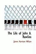 The Life of John A. Rawlins